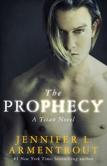 The Prophecy - The Titan Series Book 4 ebook by Jennifer L. Armentrout