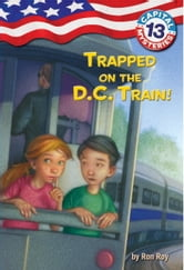 Capital Mysteries #13: Trapped on the D.C. Train! ebook by Ron Roy