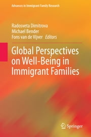 Global Perspectives on Well-Being in Immigrant Families ebook by Radosveta Dimitrova,Michael Bender,Fons J. R. van de Vijver