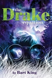 The Drake Equation ebook by Bart King