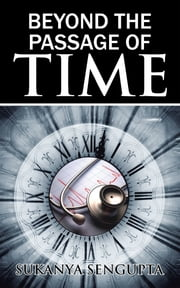 Beyond the Passage of Time ebook by Sukanya Sengupta