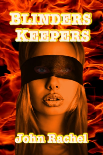 Blinders Keepers (Second Edition) ebook by John Rachel