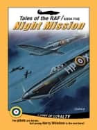 Tales of the RAF: Night Mission ebook by Don Patterson