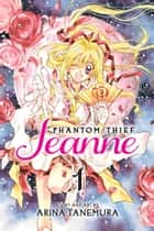 Phantom Thief Jeanne, Vol. 1 ebook by Arina Tanemura