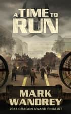 A Time To Run - The Turning Point, #2 ebook by Mark Wandrey