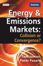 Energy and Emissions Markets ebook by Tom James,Peter C. Fusaro