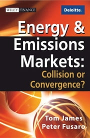 Energy and Emissions Markets - Collision or Convergence? ebook by Tom James,Peter C. Fusaro