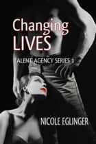 CHANGING LIVES ebook by Nicole Eglinger