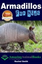 Armadillos For Kids ebook by Rachel Smith