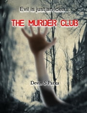 The Murder Club ebook by Devin S. Parks