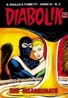 DIABOLIK (79): Oro insanguinato ebook by Angela e Luciana Giussani