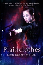 Plainclothes ebook by Liam Robert Mullen