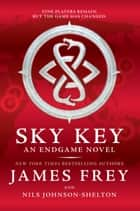 Endgame: Sky Key ebook by James Frey, Nils Johnson-Shelton