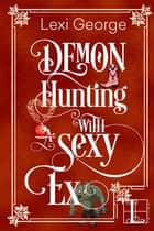 Demon Hunting with a Sexy Ex ebook by