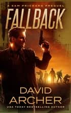 Fallback - A Sam Prichard Mystery eBook par David Archer