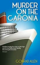 Murder on the Caronia ebook by Conrad Allen