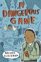 A Dangerous Game ebook by Malorie Blackman, Mike Lowery