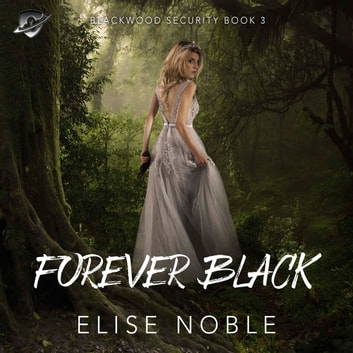 Forever Black audiobook by Elise Noble
