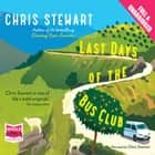 Last Days of the Bus Club audiobook by Chris Stewart