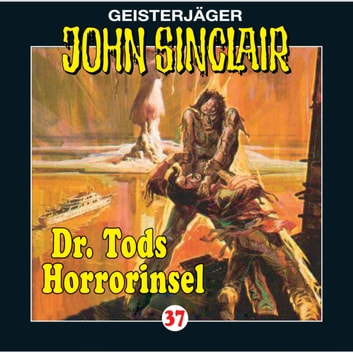 John Sinclair, Folge 37: Dr. Tods Horror-Insel audiobook by John Sinclair,Jason Dark