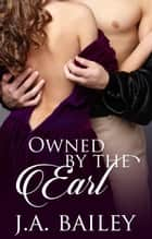 Owned by the Earl ebook by J.A. Bailey