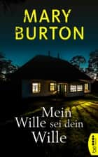 Mein Wille sei dein Wille - Psychothriller eBook by Mary Burton, Kristiana Dorn-Ruhl