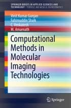 Computational Methods in Molecular Imaging Technologies ebook by Vinit Kumar Gunjan, Fahimuddin Shaik, C Venkatesh,...
