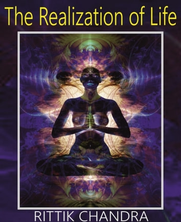 The Realization of Life ebook by Rittik Chandra