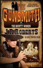 The Bounty Women ebook by J.R. Roberts