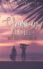 Chasing Aloha ebook by Nikki Chartier