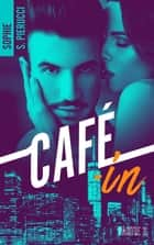 Café-in - Partie 2 ebook by Sophie Santoromito Pierucci