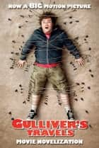 Gulliver's Travels Movie Novelization ebook by Sarah Willson