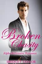 Broken Chasity ebook by Bridget Taylor