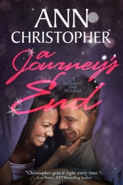 A Journey's End - New Year's Novella ebook by Ann Christopher