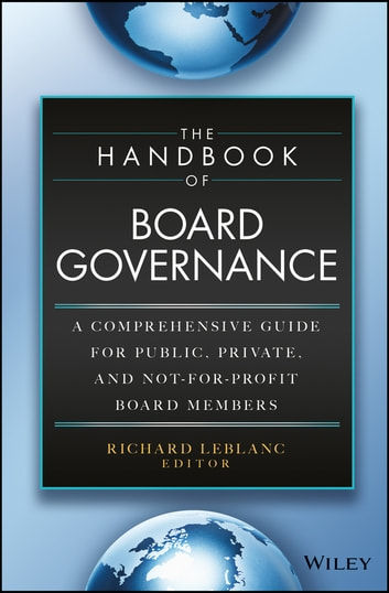 The Handbook of Board Governance - A Comprehensive Guide for Public, Private, and Not-for-Profit Board Members ebook by