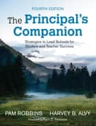 The Principal's Companion - Strategies to Lead Schools for Student and Teacher Success ebook by Pamela M. Robbins, Professor Harvey B. Alvy