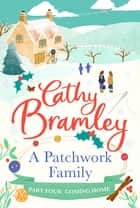 A Patchwork Family - Part Four - Coming Home ebook by Cathy Bramley