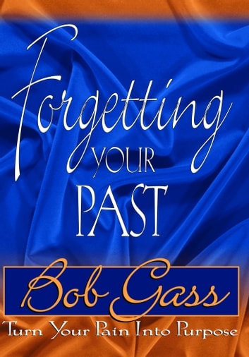 Forgetting Your Past ebook by Gass, Bob