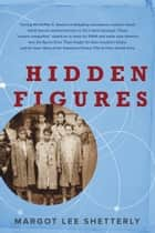 Hidden Figures ebook by Margot Lee Shetterly