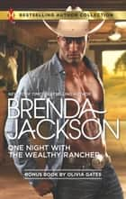 One Night with the Wealthy Rancher - A 2-in-1 Collection ebook by Brenda Jackson, Olivia Gates