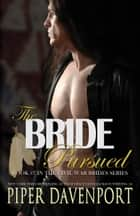 The Bride Pursued ebook by Piper Davenport
