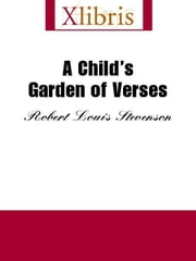 A Child's Garden of Verses ebook by Stevenson, Robert Louis