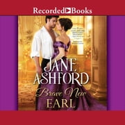 Brave New Earl audiobook by Jane Ashford