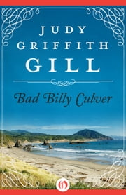 Bad Billy Culver ebook by Judy Griffith Gill