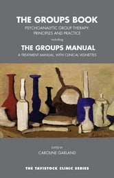 The Groups Book - Psychoanalytic Group Therapy: Principles and Practice ebook by