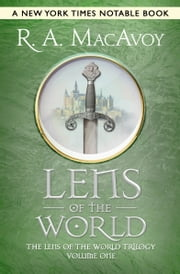 Lens of the World ebook by R. A. MacAvoy