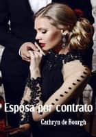 Esposa por contrato ebook by Cathryn de Bourgh