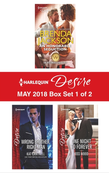 Harlequin Desire May 2018 - Box Set 1 of 2 - An Honorable Seduction\Wrong Brother, Right Man\One Night to Forever ekitaplar by Brenda Jackson,Kat Cantrell,Joss Wood