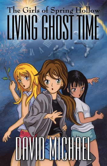 Living Ghost Time ebook by David Michael