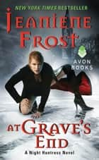 At Grave's End - A Night Huntress Novel ebook by Jeaniene Frost